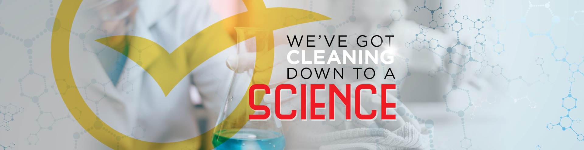 We've got cleaning down to a science